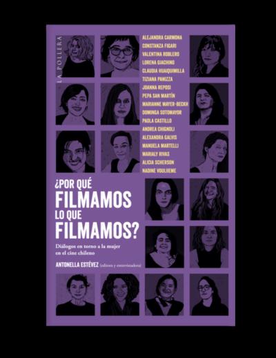 ¿Por qué filmamos lo que filmamos? Diálogos en torno a la mujer en el cine Chileno