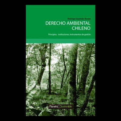 Derecha ambiental chileno: principios, instituciones, instrumentos de gestión