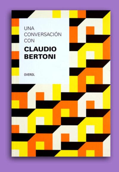 Una conversación con Claudio Bertoni