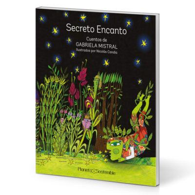 Secreto Encanto: cuentos de Gabriela Mistral