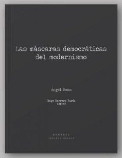 Las máscaras democráticas del modernismo