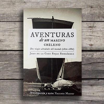 Aventuras de un marino chileno: dia viajes alrededor del mundo (1870-1880)