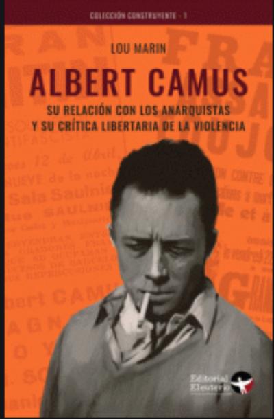 Albert Camus: su relación con los anarquistas y su crítica libertaria de la violencia