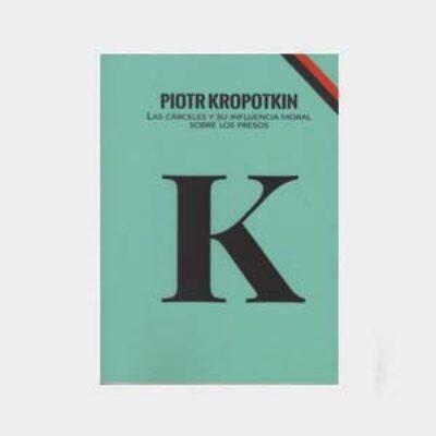 Piotr Kropotkin: las cárceles y su influencia moral