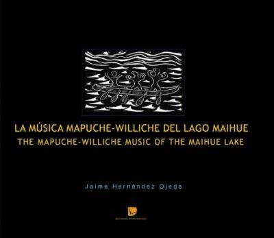 La música Mapuche-Williche del Lago Maihue (Libro + CD)
