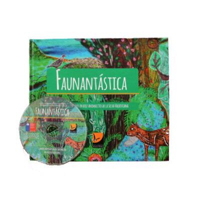 Faunantástica: cuentos inspirados en diez animalitos de la Selva Valdiviana
