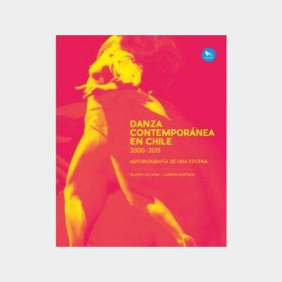 Danza Contemporanea En Chile : 2000-2015
