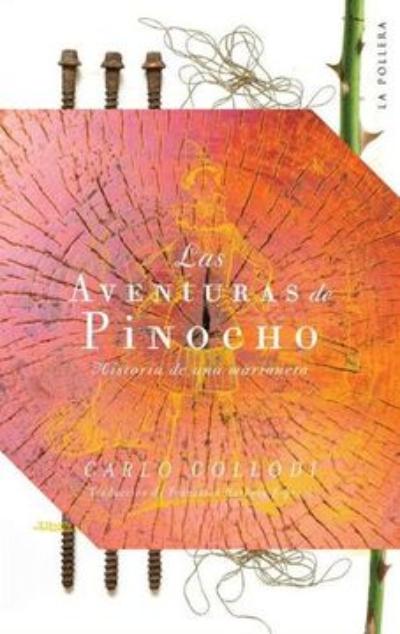 Las aventuras de Pinocho: historia de una marioneta